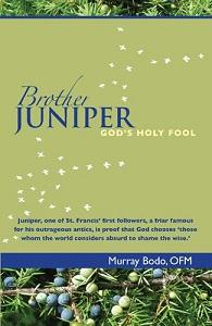 Brother Juniper: God's Holy Fool