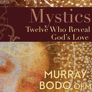 Mystics: Twelve Who Reveal God's Love