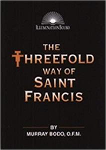 The Threefold Way of St. Francis