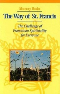 The Way of St. Francis: The Challenge of Franciscan Spirituality for Everyone
